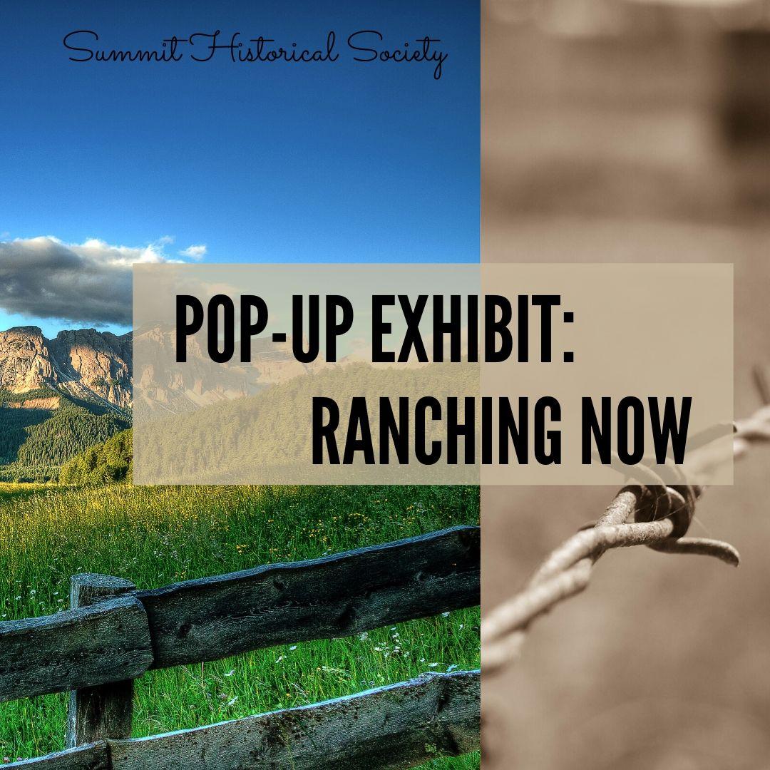 Pop Up Exhibit ranching now