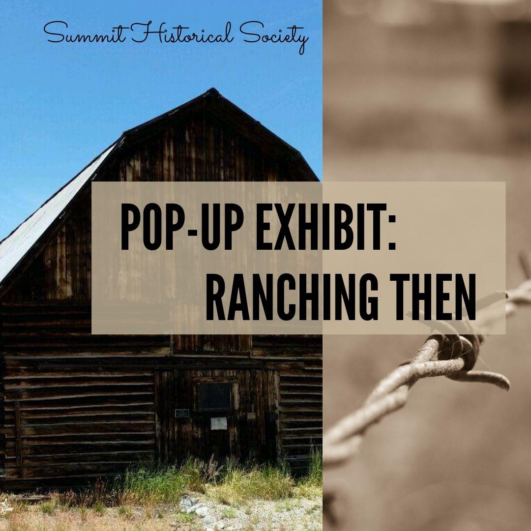 Pop Up Exhibit ranching then